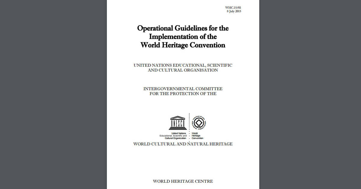 UNESCO World Heritage Centre - The Operational Guidelines for the